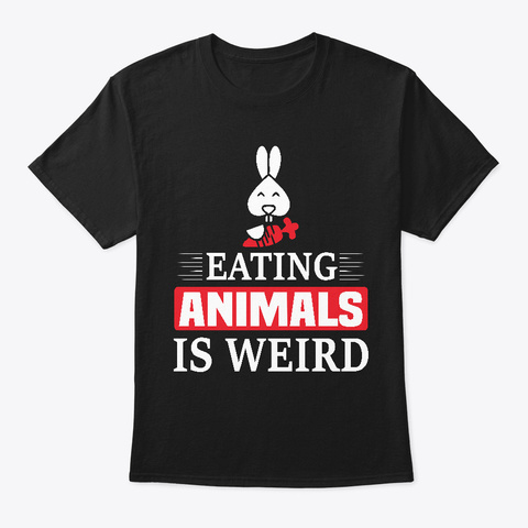 Eating Animals Is Weird Black T-Shirt Front