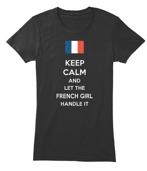 Keep Calm And Let The French Girl Handle It Black Women's T-Shirt Front