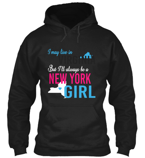 I May Live In Virginia But Always Be A New York Girl  Black T-Shirt Front