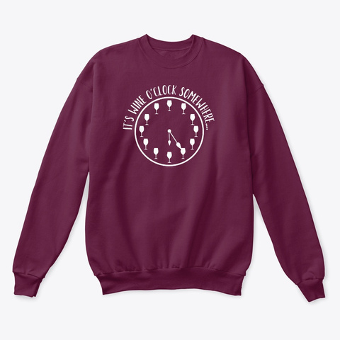 Wine O'clock Sweatshirt Maroon  Sweatshirt Front