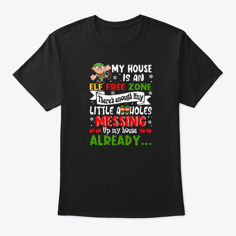 My House Is An Elf Free Zone Funny Chris Black T-Shirt Front