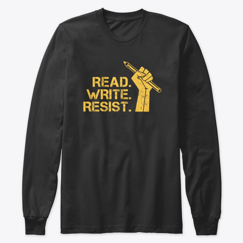 Read. Write. Resist. Premium Longsleeve Black T-Shirt Front