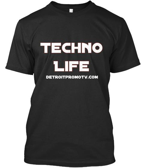 Techno Life Detroitpromotv.Com Black T-Shirt Front