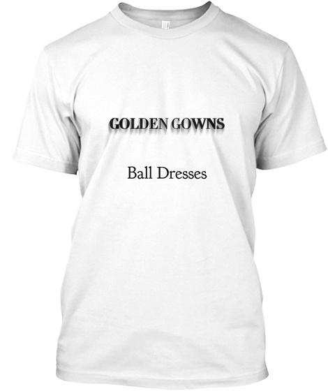 Ball Dresses White T-Shirt Front
