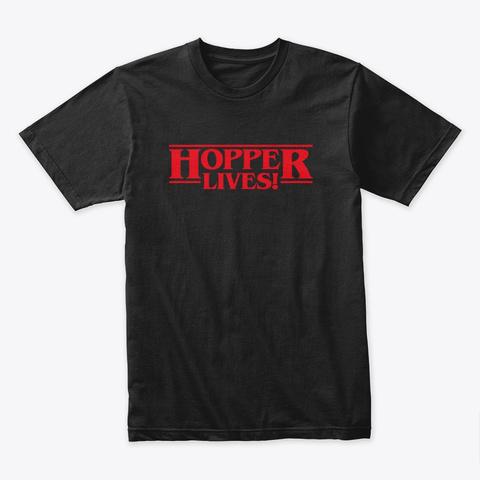 Hopper Lives! (Stranger Believers) Black T-Shirt Front