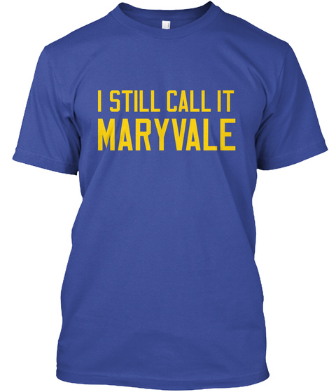 I Still Call It Maryvale Deep Royal T-Shirt Front