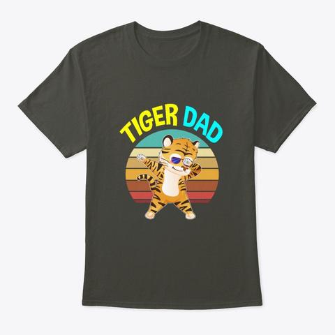 Tiger Dad,Tiger Gifts,Tiger Costume, Smoke Gray T-Shirt Front