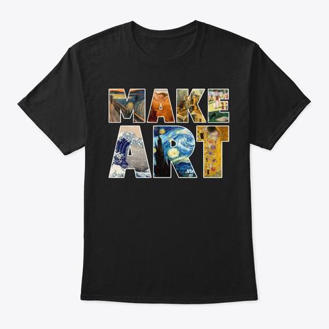 Make Art   Teacher Black T-Shirt Front
