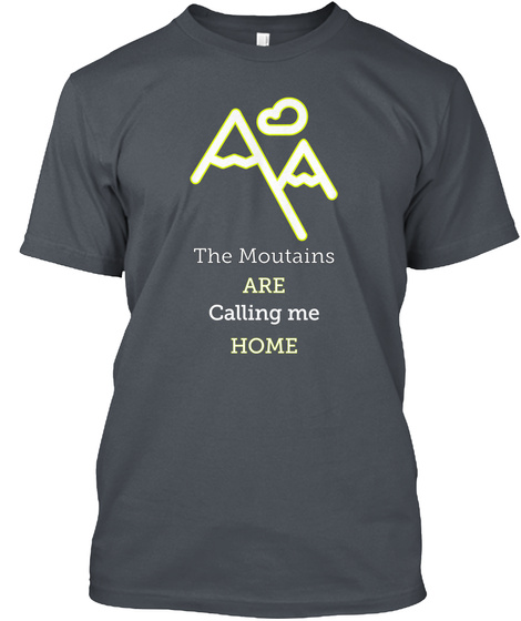 The Moutains Are Calling Me Home Heavy Metal T-Shirt Front