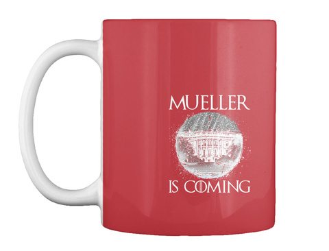 Mueller Is Coming Bright Red Mug Front