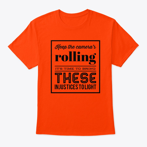 Keep The Camera's Rolling Orange T-Shirt Front