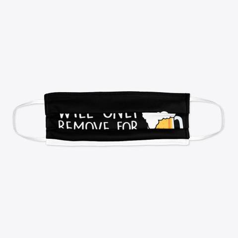 Will Only Remove For Craft Beer Mask Standard T-Shirt Flat