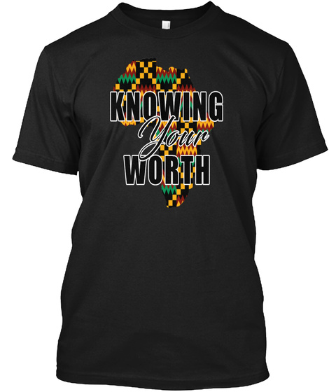Knowing Your Worth Black T-Shirt Front