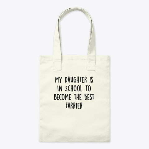 My Daughter Is In School To Become The B Natural T-Shirt Front