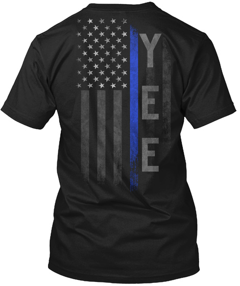 Yee Family Thin Blue Line Flag Black T-Shirt Back