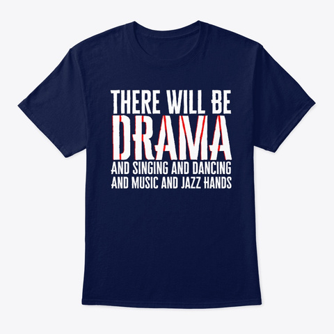 There Will Be Drama! Navy T-Shirt Front