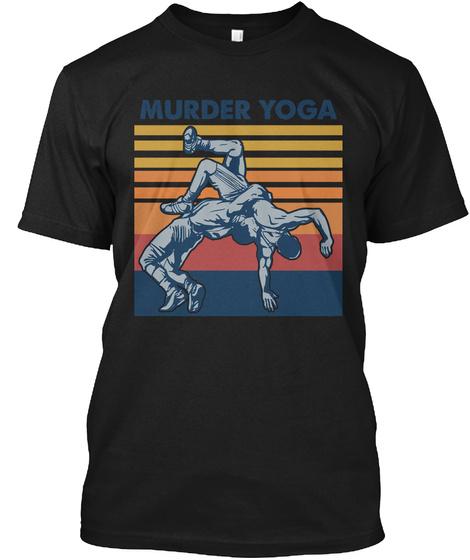 Murder Yoga. Black T-Shirt Front