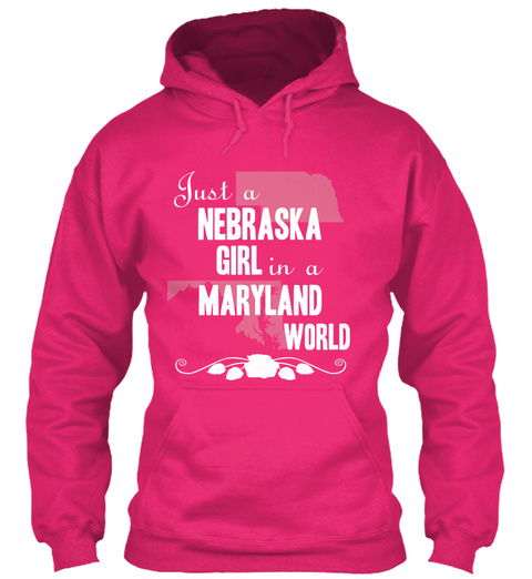 Just A Nebraska Girl In A Maryland World Heliconia Sweatshirt Front