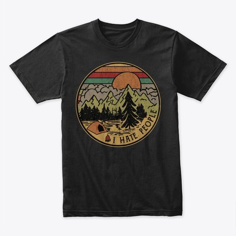 I Hate People Camping Black T-Shirt Front