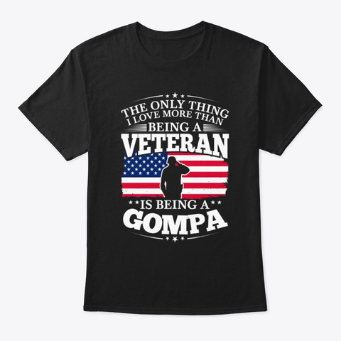 Being A Veteran Is Being A Gompa Black T-Shirt Front