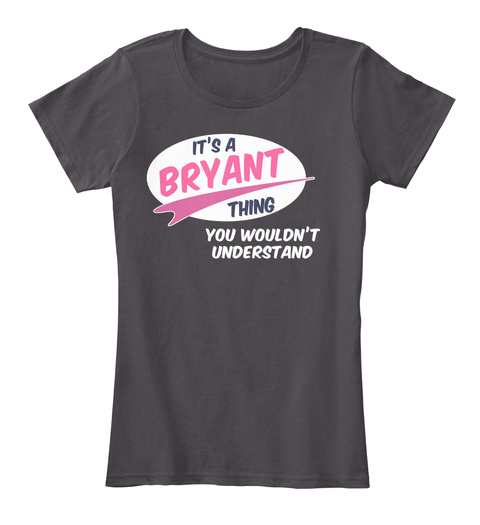 It's A Bryant Thing! Heathered Charcoal  T-Shirt Front