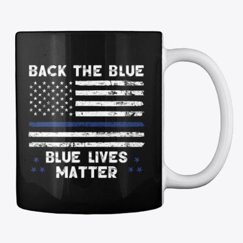 Back The Blue, Thin Blue Line Coffee Mug Black T-Shirt Back