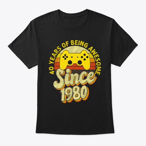 Video Gaming 40th Birthday Party Shirt Black T-Shirt Front