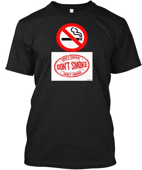 Don't Smoke T Shirt Black T-Shirt Front