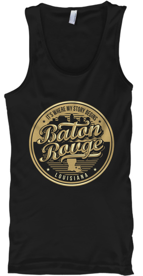 It's Where My Story Begins Baton Rouge Louisiana Black T-Shirt Front