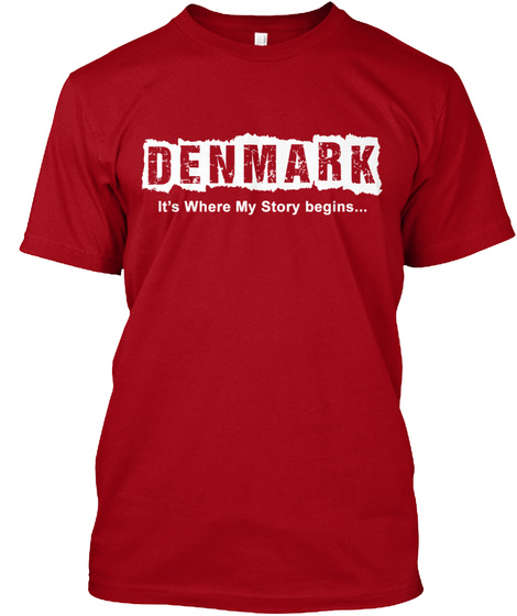 Denmark Its Where My Story Begins Deep Red T-Shirt Front