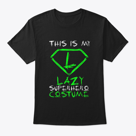 This Is My Lazy Superhero Costume T Black T-Shirt Front