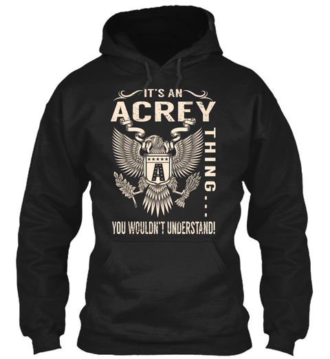 Its An Acrey Thing Black T-Shirt Front