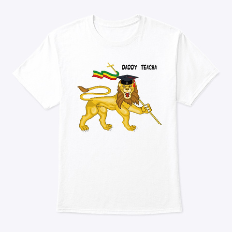 Daddy Teacha Lion 2 White T-Shirt Front