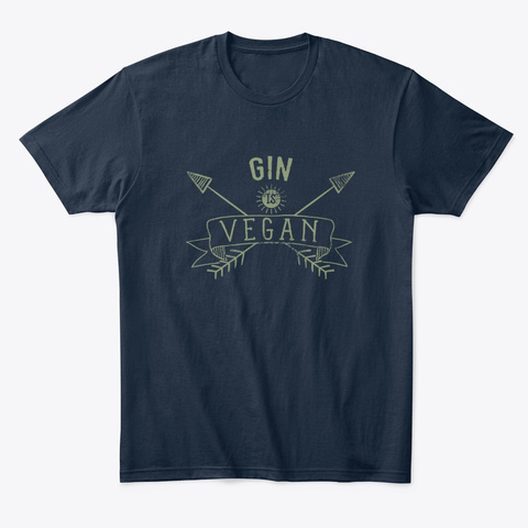 Gin Is Vegan Drinking Quote Gift New Navy T-Shirt Front