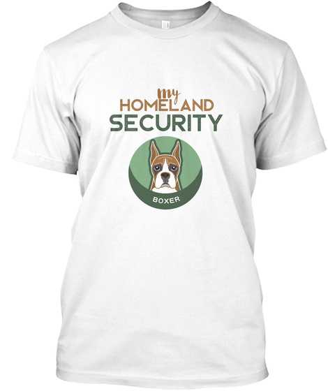 My Homeland Security Boxer Dog T Shirts