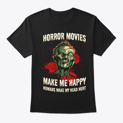 Halloween Gift, Horror Movie Makes Happy Black T-Shirt Front