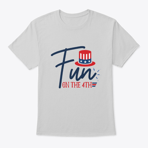 Fun On The 4th Light Steel T-Shirt Front