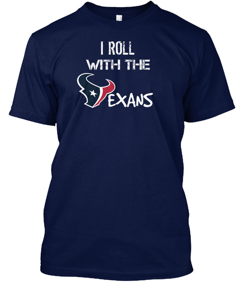 #I Roll With Texans/ #Texan Pride Navy T-Shirt Front