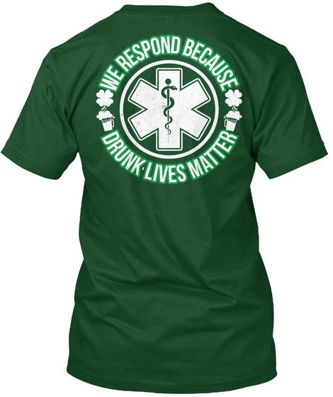 We Respond Because Drunk Lives Matter Deep Forest T-Shirt Back