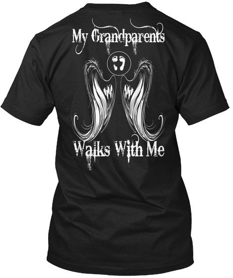 My Grandparents Walks With Me Black T-Shirt Back