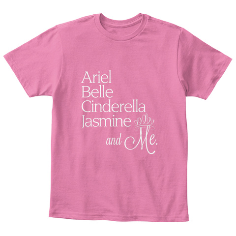 Ariel Belle Cinderella Jasmine And Me True Pink  T-Shirt Front