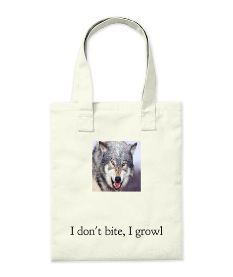 I Don't Bite, I Growl Natural T-Shirt Back
