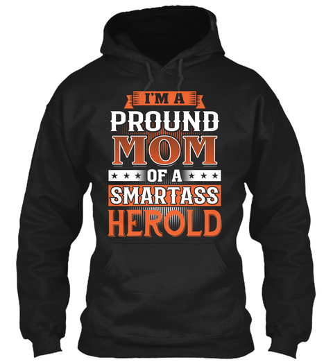 Proud Mom Of A Smartass Herold. Customizable Name Black T-Shirt Front