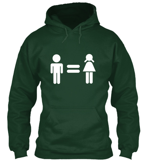 Gender Equality Hoodie Forest Green T-Shirt Front