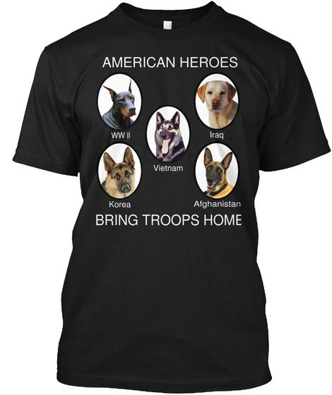 American Heroes Wwii Vietnam Korea Iraq Afghanistan Bring Troops Home Black T-Shirt Front