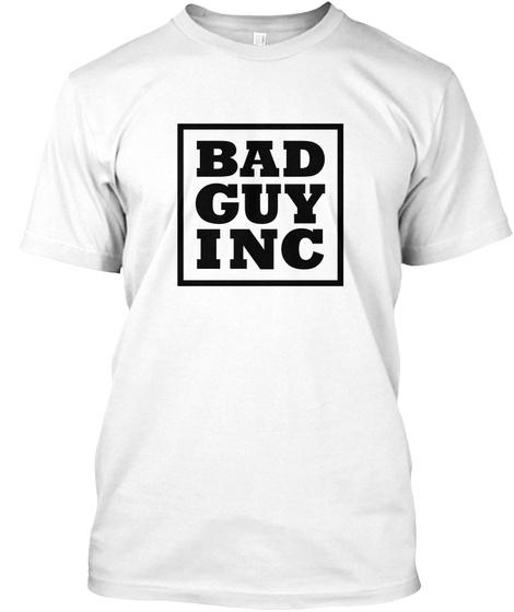 Bad Guy Inc White T-Shirt Front