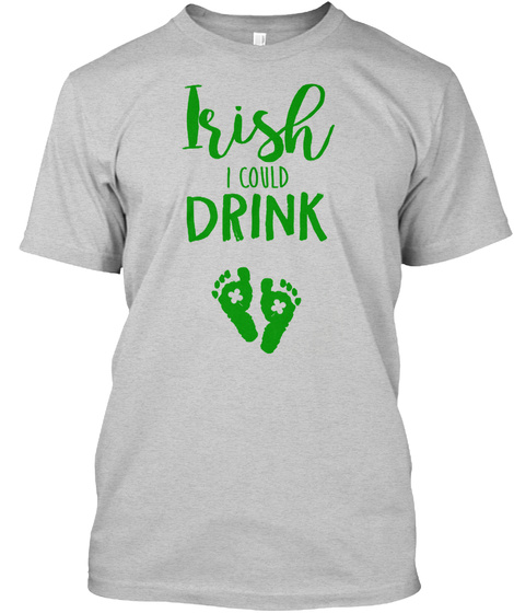 Apparel   Irish I Could Drink Light Steel T-Shirt Front