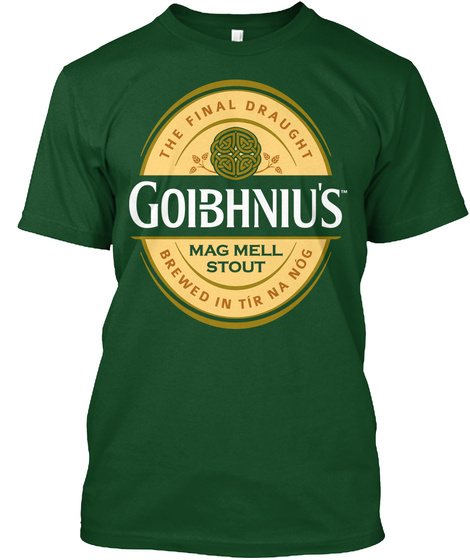 The Final Draught Goibhniu's Mag Mell Stout Brewed In Tir Na Nog Deep Forest T-Shirt Front