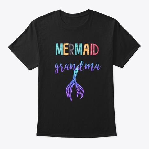 Mermaid Grandma Mother's Day Gift Black T-Shirt Front