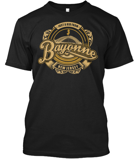 Just A Kid From Bayonne New Jersey Black T-Shirt Front